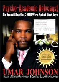 Psycho Academic Holocaust  The Special Education   Adhd Wars Against Black Boys