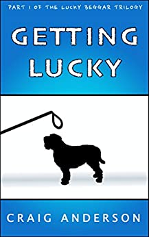Getting Lucky (The Lucky Beggar Trilogy Book 1)