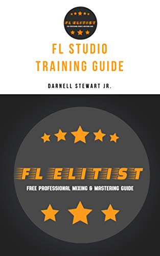 FL Elitist: FL Studio Training Guide (Educational Studio Fl)