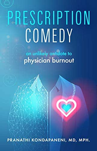 Prescription Comedy: An Unlikely Antidote To Physician Burnout (Empower The MD Book 2)