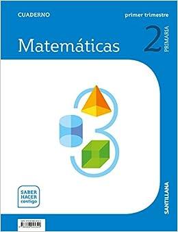 CUADERNO MATEMATICAS 2 PRIMARIA 1 TRIM SABER HACER CONTIGO: Amazon.es: SANTILLANA: Libros