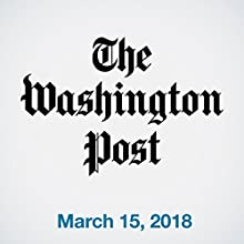 March 15, 2018 Newspaper / Magazine by  The Washington Post Narrated by Sam Scholl
