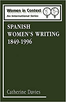 Spanish Women's Writing 1849-1996 (Women in Context: Women's Writing 1850-1990)
