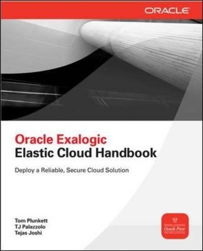 Oracle Exalogic Elastic Cloud Handbook: Tom Plunkett, TJ Palazzolo