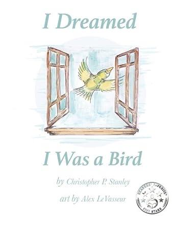 I Dreamed I Was a Bird