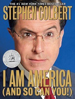 Stephen Colbert: I Am America (and So Can You!) (Paperback); 2009 Edition