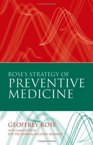Rose's Strategy of Preventive Medicine Updated Edition by Rose, Geoffrey, Khaw, Kay-Tee, Marmot, Michael published by Oxford University Press, USA (2008)