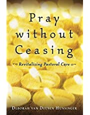 Pray without Ceasing: Revitalizing Pastoral Care