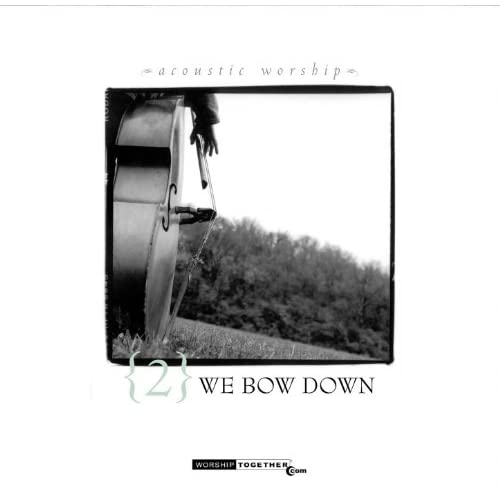 We Bow Down Various artists