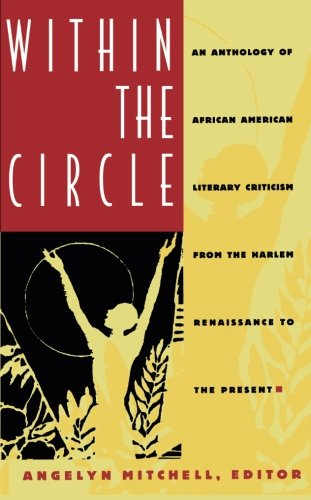 Within the Circle: An Anthology of African American Literary Criticism from the Harlem Renaissance to the Present