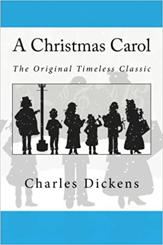 A Christmas Carol: The Original Timeless Classic.