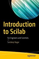 Introduction to Scilab: For Engineers and Scientists Front Cover