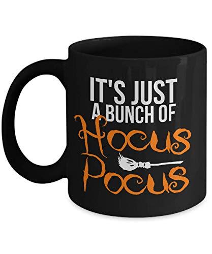 It's Just A Bunch of Hocus Pocus Mug - Funny Halloween Gift - 11 0z. Ceramic Coffee Tea Cup Black -