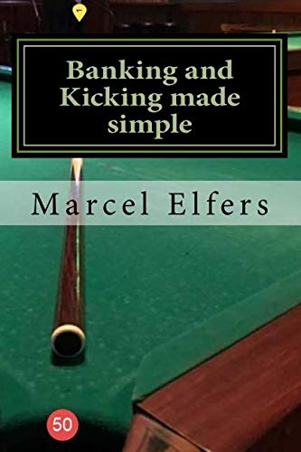 Banking and Kicking made simple: the carry with you principles of pocket pool (Simple Pool Table)