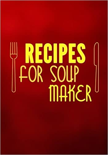 amazon recipes for soup maker blank recipe cookbook blank recipe