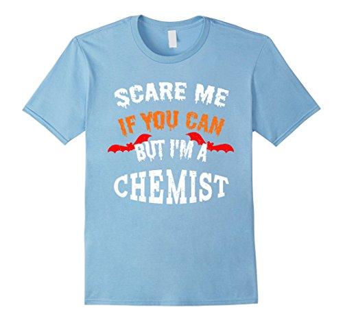 Mens Scare Me If You Can But I'm A Chemist Halloween T-Shirt Small Baby (Chemist Costume Ideas)