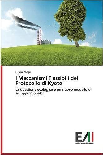I Meccanismi Flessibili del Protocollo di Kyoto by Zoppi Fulvio (2015-06-30)