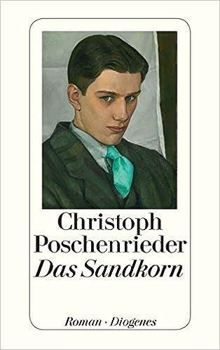 Christoph Poschenrieder: Das Sandkorn; Homo-Bücher alphabetisch nach Titeln
