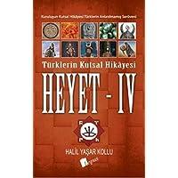 Heyet 4: Türklerin Kutsal Hikayesi