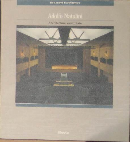 Adolfo Natalini, Architetture Raccontate Copertina flessibile – 31 dic 1989 Pierluigi Nicolin Vittorio Savi Mondadori Electa 8843528254
