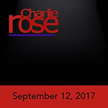 September 12, 2017 Radio/TV Program by Charlie Rose