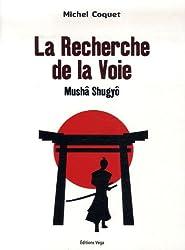 La Recherche de la Voie - Mushâ Shugyô