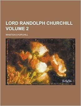 Lord Randolph Churchill Volume 2 by Winston Churchill (2013-09-12)