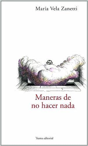 Maneras de no hacer nada (Cercanías): Amazon.es: María Vela ...