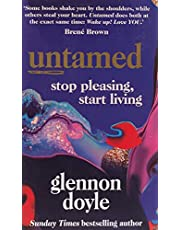 Untamed: Stop Pleasing, Start Living: THE NO.1 SUNDAY TIMES BESTSELLER