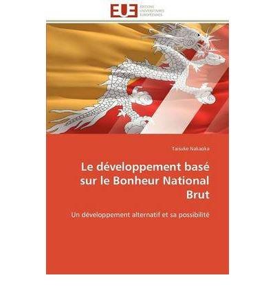 Le Bonheur National Brut [Pdf/ePub] eBook