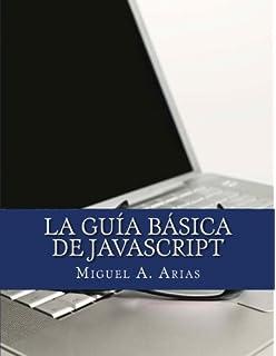 La Guía Básica de JavaScript (Spanish Edition)