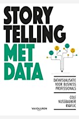 Storytelling met data: Datavisualisatie voor business professionals (Dutch Edition) Paperback