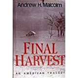 Final Harvest, Andrew H. Malcolm, 081291242X