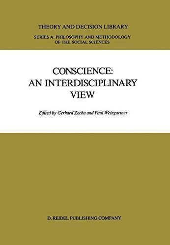 Download Conscience: An Interdisciplinary View: Salzburg Colloquium on Ethics in the Sciences and Humanities (Theory and Decision Library A:) Pdf
