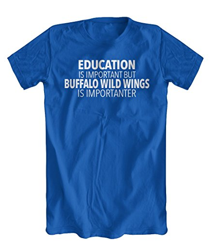 education-is-important-but-buffalo-wild-wings-is-importanter-t-shirt-mens-royal-blue-medium