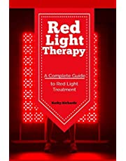 Red Light Therapy: A Complete Guide to Red Light Treatment