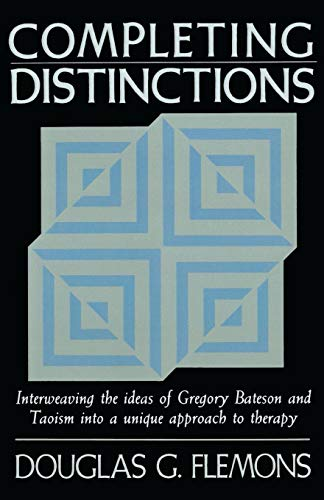 Completing Distinctions: Interweaving the Ideas of...