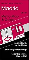 Michael Brein's Guide to Madrid by the Metro (Michael Brein's Guides to Sightseeing By Public Transportation) (Michael Brein's Guides to Sightseeing ... (Michael Brein's Travel Guides)