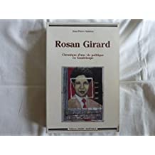 Rosan Girard: Chronique d'Une Vie Politique En Guadeloupe