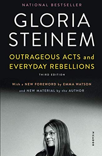 Outrageous Acts and Everyday Rebellions (Gloria Steinem My Life On The Road)