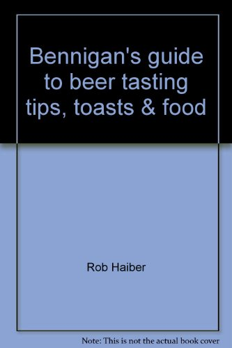 Bennigan's guide to beer tasting tips, toasts & food
