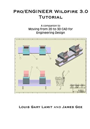 pro engineer wildfire 3 0 tutorial gary lamit, james gee