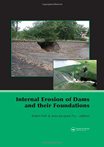 Internal Erosion of Dams and Their Foundations: Selected and Reviewed Papers from the Workshop on Internal Erosion and Piping of Dams and their ... in Engineering, Water and Earth Sciences) (Water Filter British)