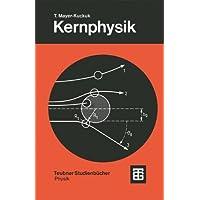 Kernphysik: Eine Einführung (Teubner Studienbücher Physik)
