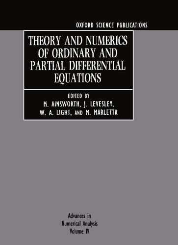 Advances in Numerical Analysis: Volume IV: Theory and Numerics of Ordinary and Partial Differential Equations