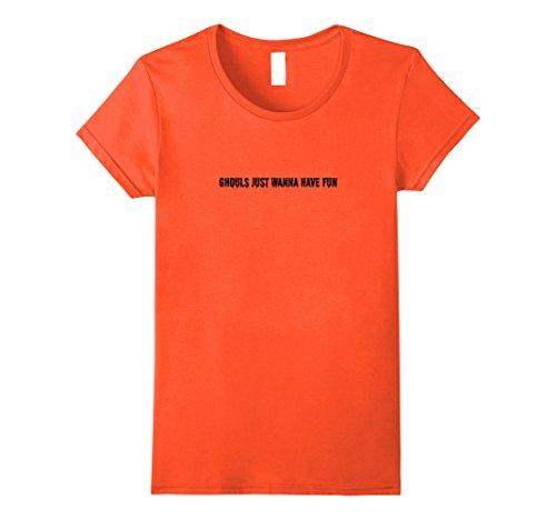 Girls Just Wanna Have Fun Costume (Womens Halloween Ghouls Just Wanna Have Fun T-Shirt - Text Design XL Orange)
