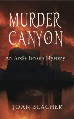 Murder Canyon (An Ardis Jensen Mystery Book 1)