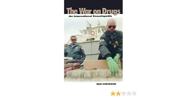 War on Drugs: An International Encyclopedia: Amazon.es ...