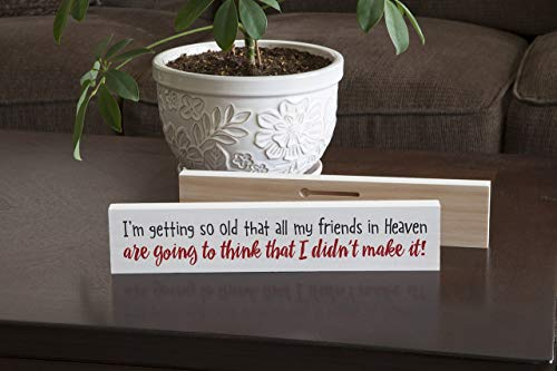 Imagine Design Relatively Funny I'm Getting So Old That All My Friends, Stick Plaque, Red/Black/White