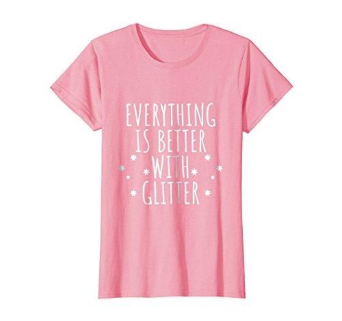 (Womens Everything Is Better With Glitter Shirt - Glitter T-shirt Medium Pink)